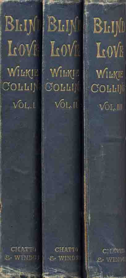 Blind Love by Wilkie Collins - first edition in cloth.