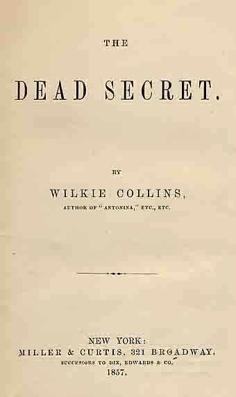 The Dead Secret - Miller & Curtis first US edition, New York.