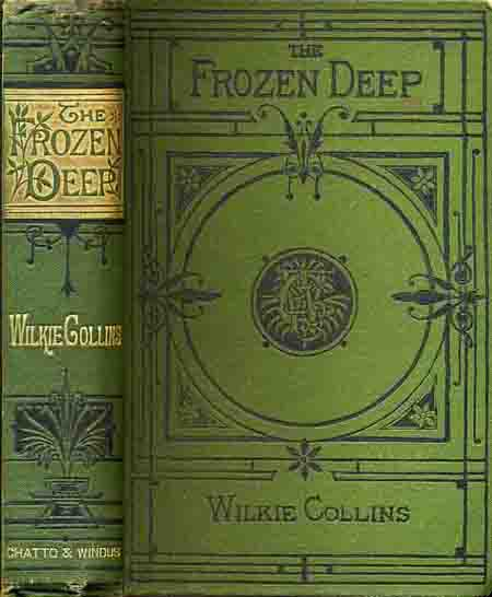 The Frozen Deep - Piccadilly Novels, Chatto & Windus.