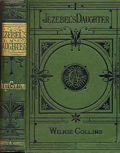 Jezebel's Daughter - Chatto & Windus Piccadilly Novels.