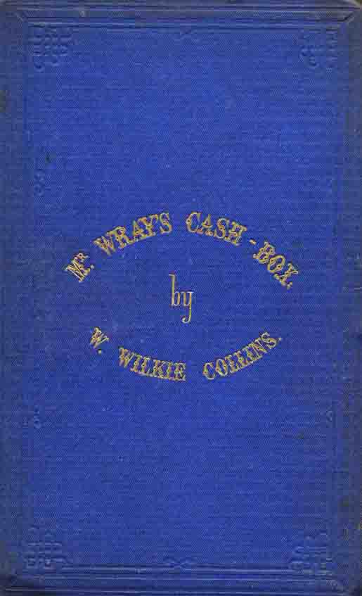 Mr Wray's Cash-Box - Richard Bentley first edition.