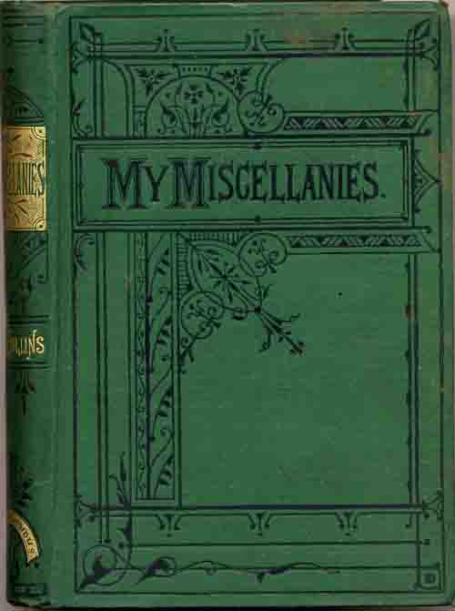 My Miscellanies - Chatto & Windus 1880 edition in green cloth.