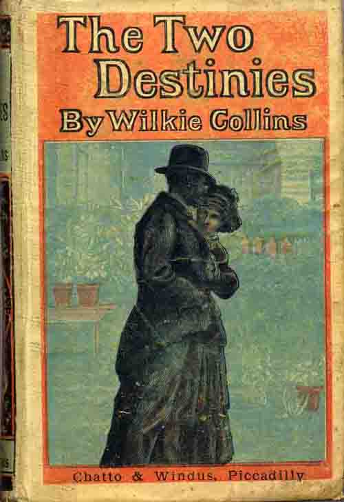 The Two Destinies - Chatto & Windus yellowback.