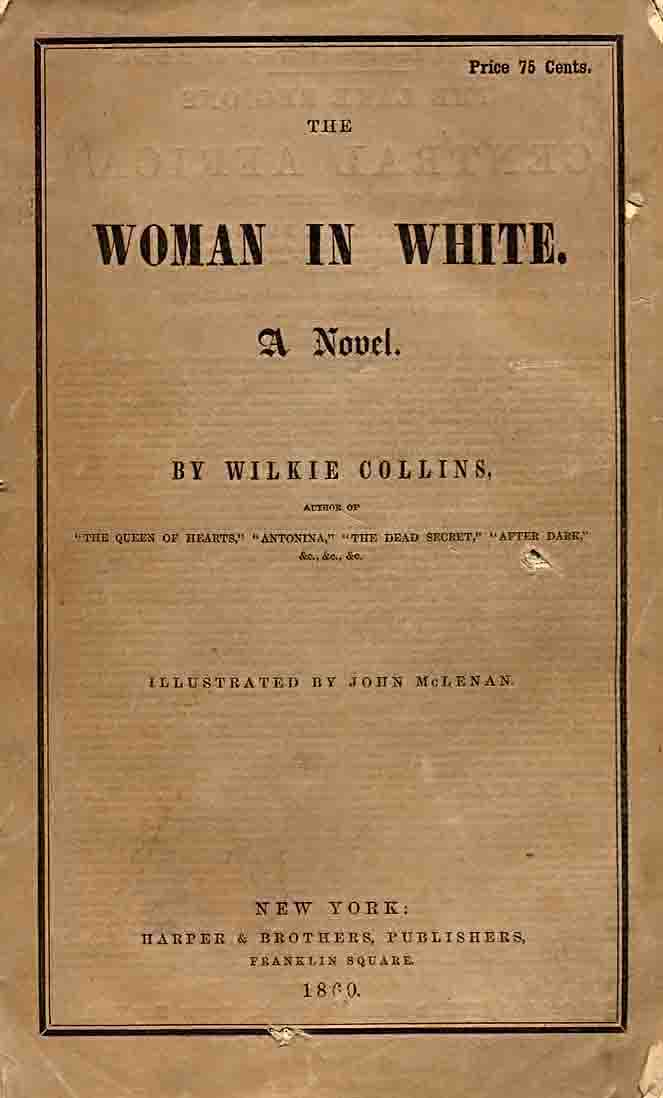 The Woman in White - Harper's first US edition in wrappers.