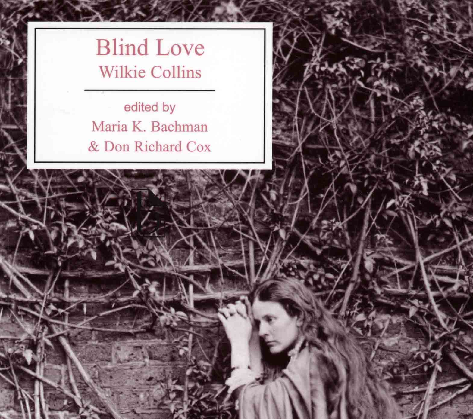 Blind Love, Wilkie Collins - Broadview Press - Bachman and Cox