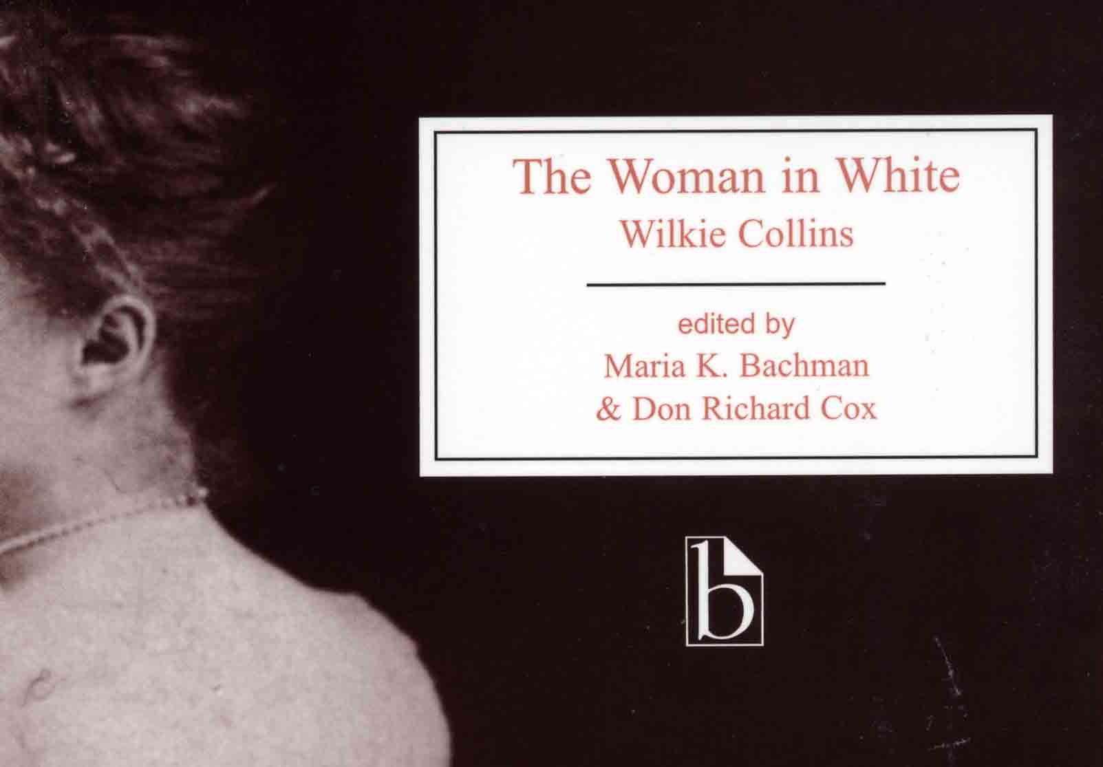 The Woman in White - Broadview Press - Bachman and Cox